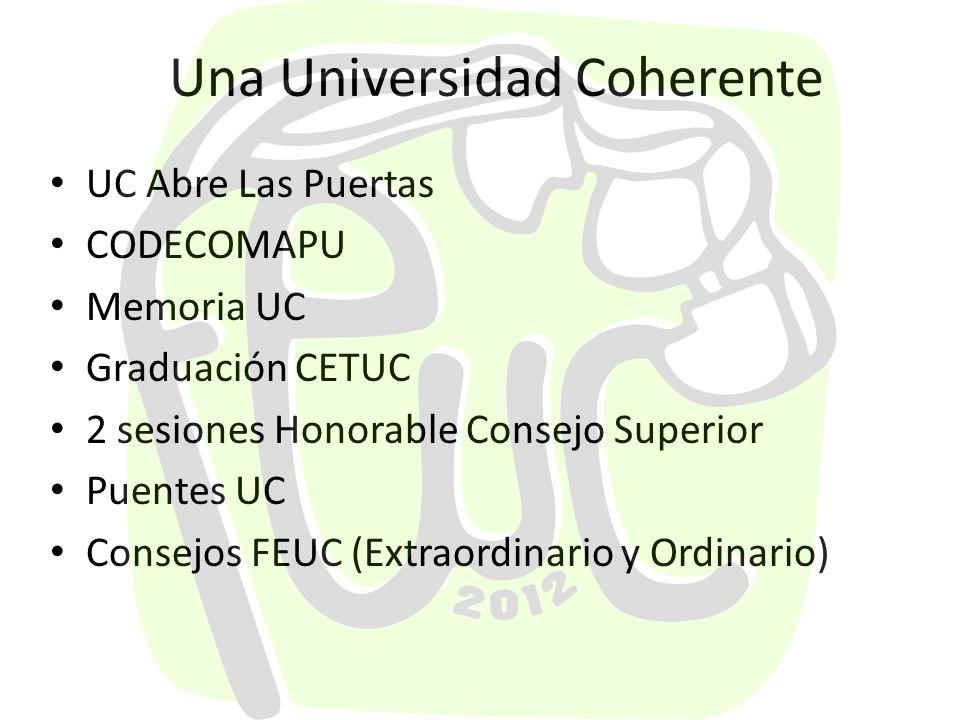 Una Universidad Coherente UC Abre Las Puertas CODECOMAPU Memoria UC Graduación CETUC 2 sesiones Honorable Consejo Superior Puentes UC Consejos FEUC (Extraordinario y Ordinario)