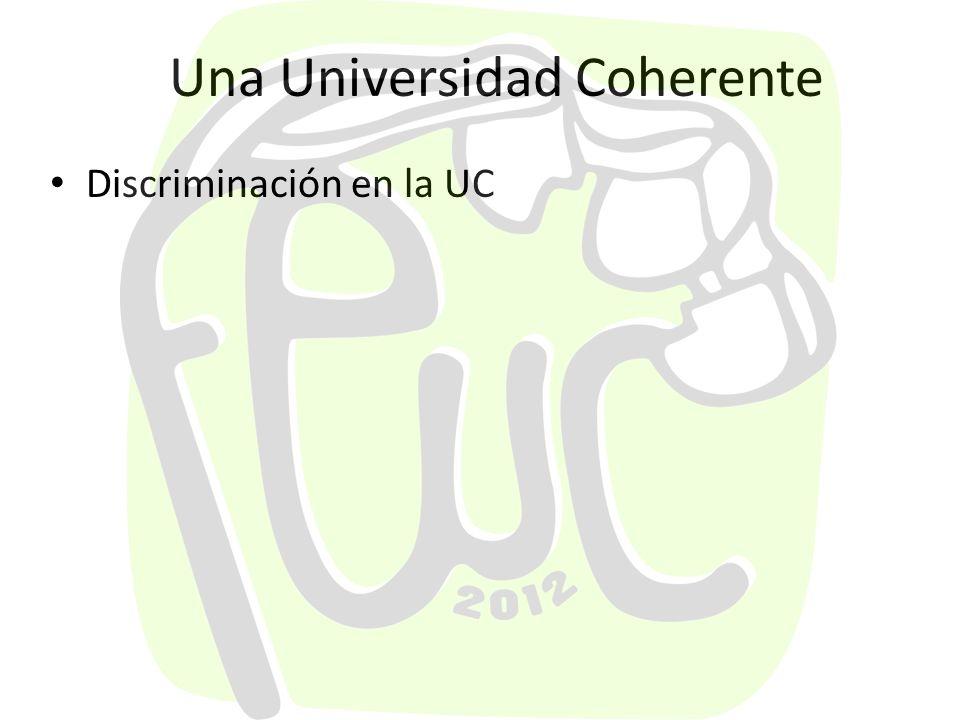 Una Universidad Coherente Discriminación en la UC