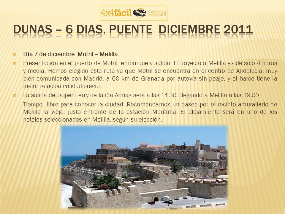 Día 7 de diciembre: Motril – Melilla. Presentación en el puerto de Motril, embarque y salida. El trayecto a Melilla es de solo 4 horas y media. Hemos