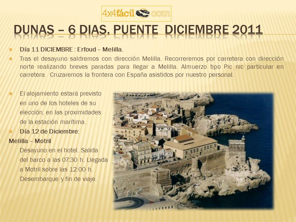 Día 11 DICIEMBRE : Erfoud – Melilla. Tras el desayuno saldremos con dirección Melilla. Recorreremos por carretera con dirección norte realizando breve