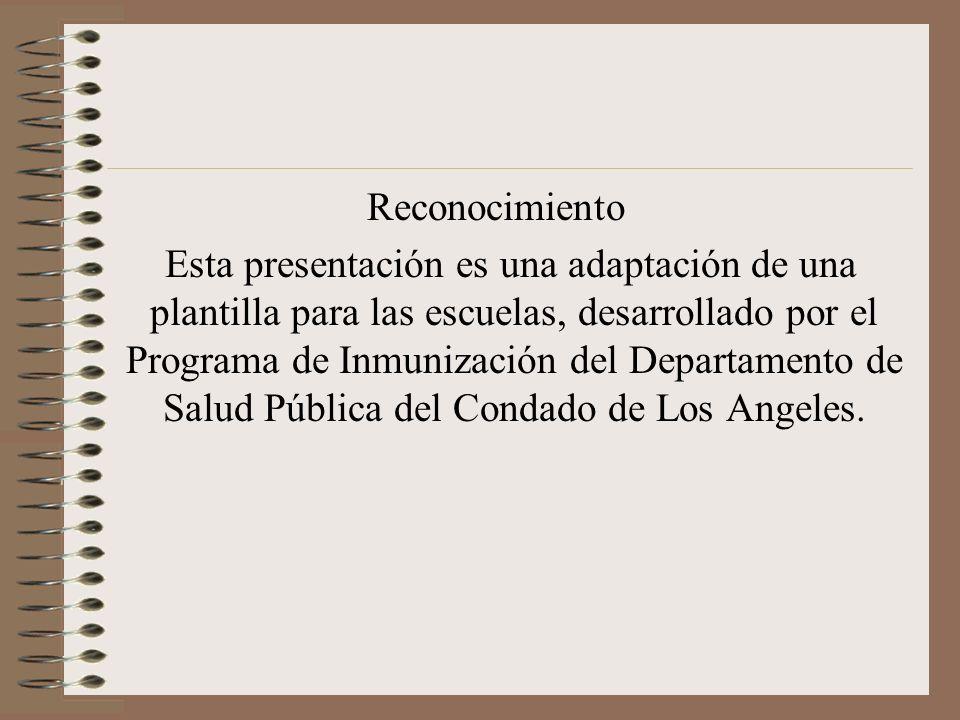 Reconocimiento Esta presentación es una adaptación de una plantilla para las escuelas, desarrollado por el Programa de Inmunización del Departamento d