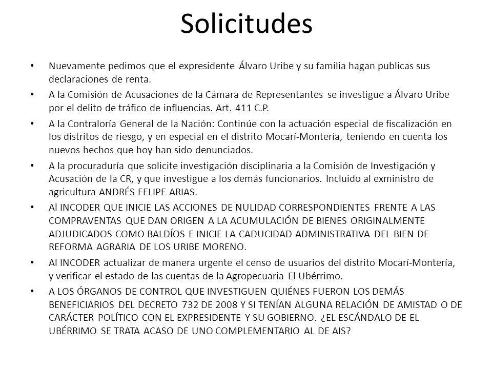 Solicitudes Nuevamente pedimos que el expresidente Álvaro Uribe y su familia hagan publicas sus declaraciones de renta. A la Comisión de Acusaciones d