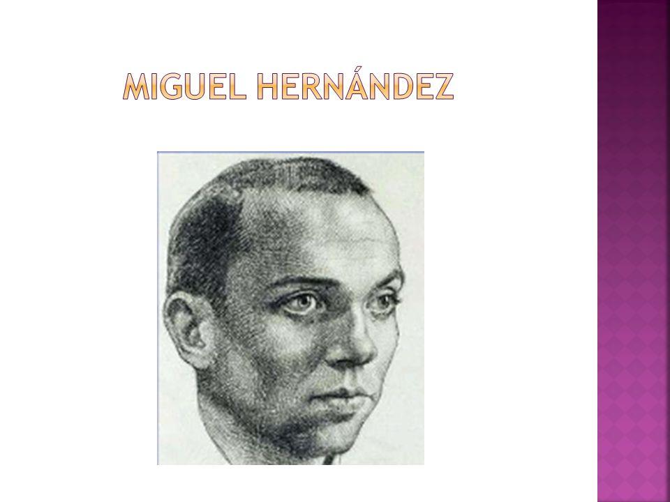 Miguel Hernández Gilabert nació en Orihuela el 30 de octubre de 1910 fue un poeta y dramaturgo español del siglo XX.
