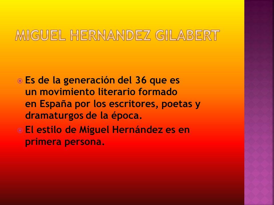 Es de la generación del 36 que es un movimiento literario formado en España por los escritores, poetas y dramaturgos de la época.