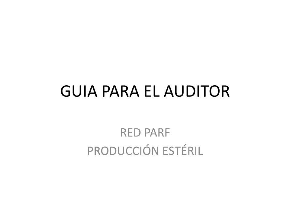 GUIA PARA EL AUDITOR RED PARF PRODUCCIÓN ESTÉRIL