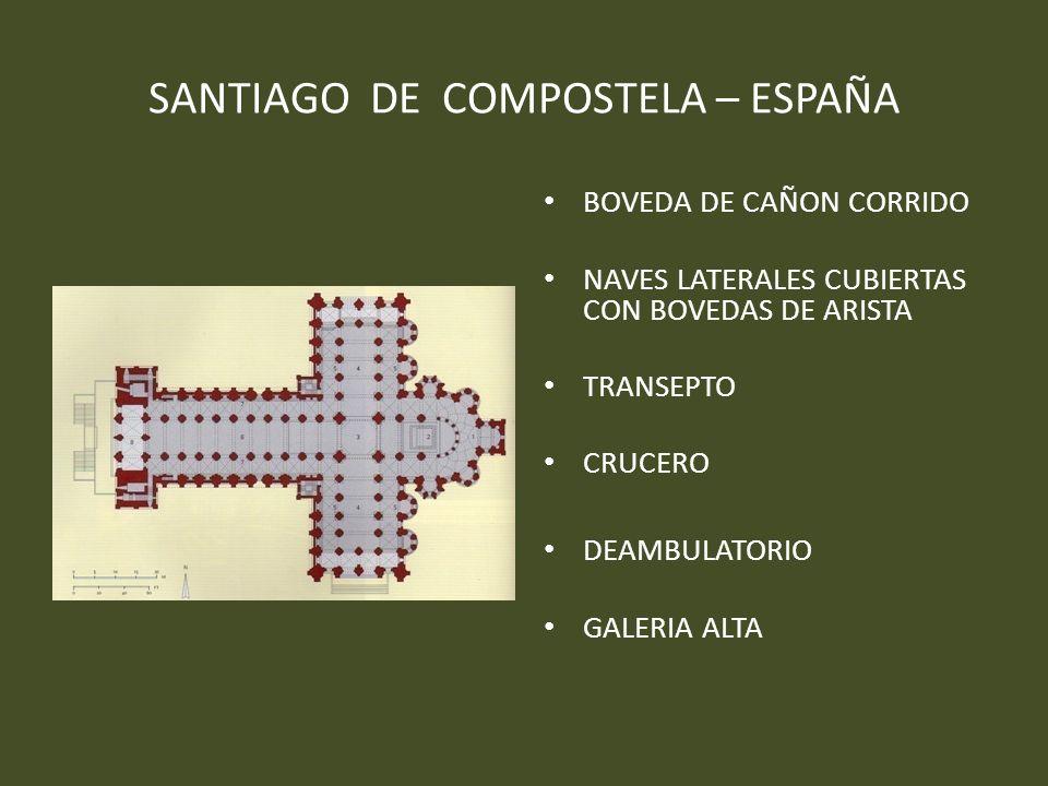 SANTIAGO DE COMPOSTELA – ESPAÑA BOVEDA DE CAÑON CORRIDO NAVES LATERALES CUBIERTAS CON BOVEDAS DE ARISTA TRANSEPTO CRUCERO DEAMBULATORIO GALERIA ALTA