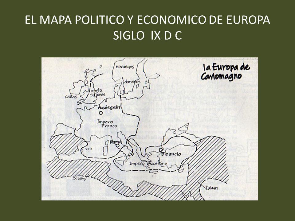 EL MAPA POLITICO Y ECONOMICO DE EUROPA SIGLO IX D C