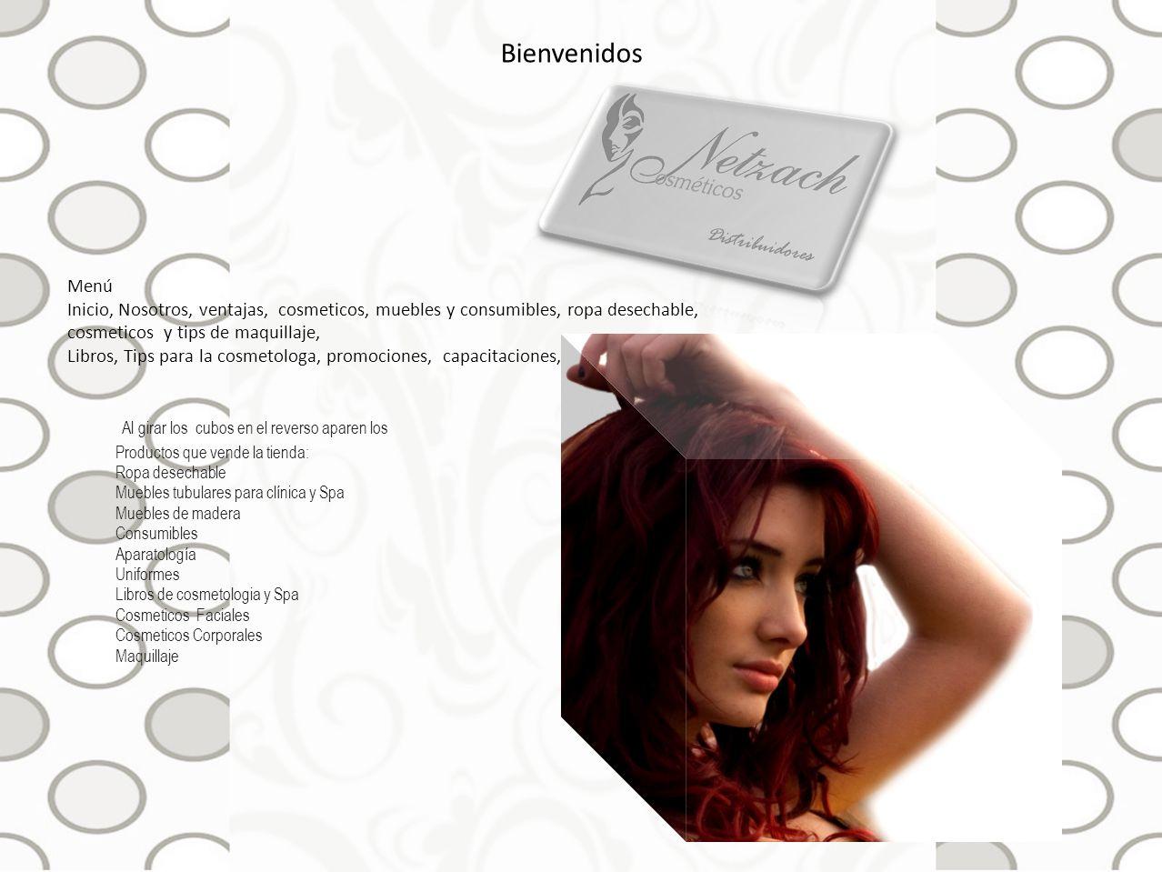 Bienvenidos Menú Inicio, Nosotros, ventajas, cosmeticos, muebles y consumibles, ropa desechable, cosmeticos y tips de maquillaje, Libros, Tips para la