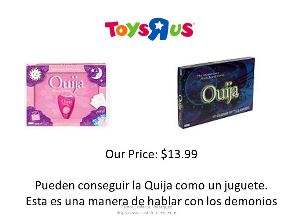 Our Price: $13.99 Pueden conseguir la Quija como un juguete. Esta es una manera de hablar con los demonios Pastor Javier A. Velázquez http://www.casti
