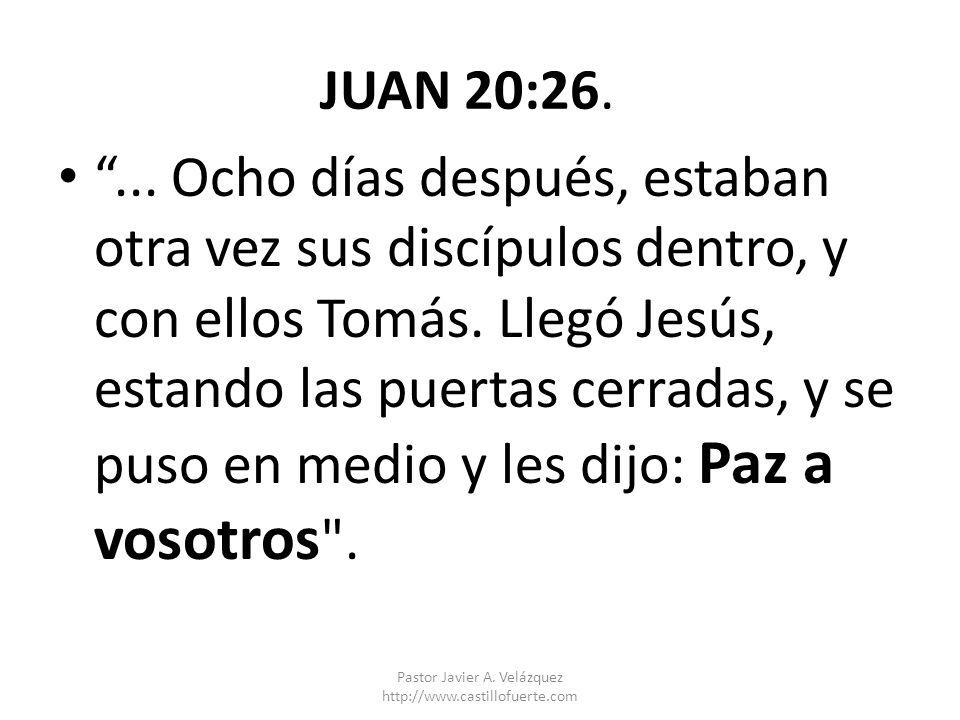 JUAN 20:26.... Ocho días después, estaban otra vez sus discípulos dentro, y con ellos Tomás. Llegó Jesús, estando las puertas cerradas, y se puso en m