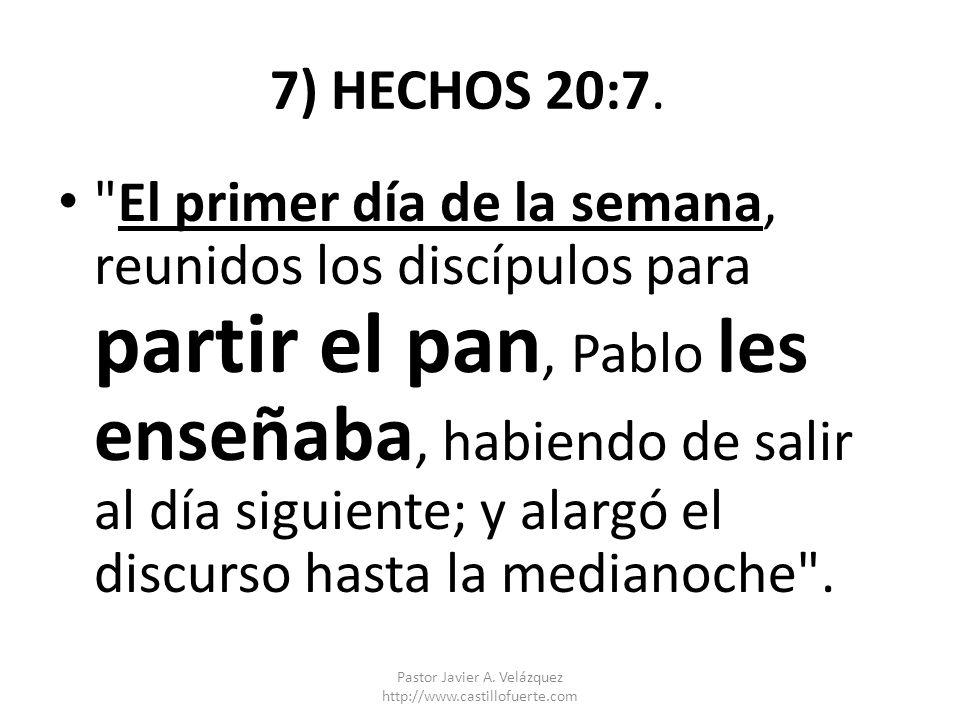 7) HECHOS 20:7.