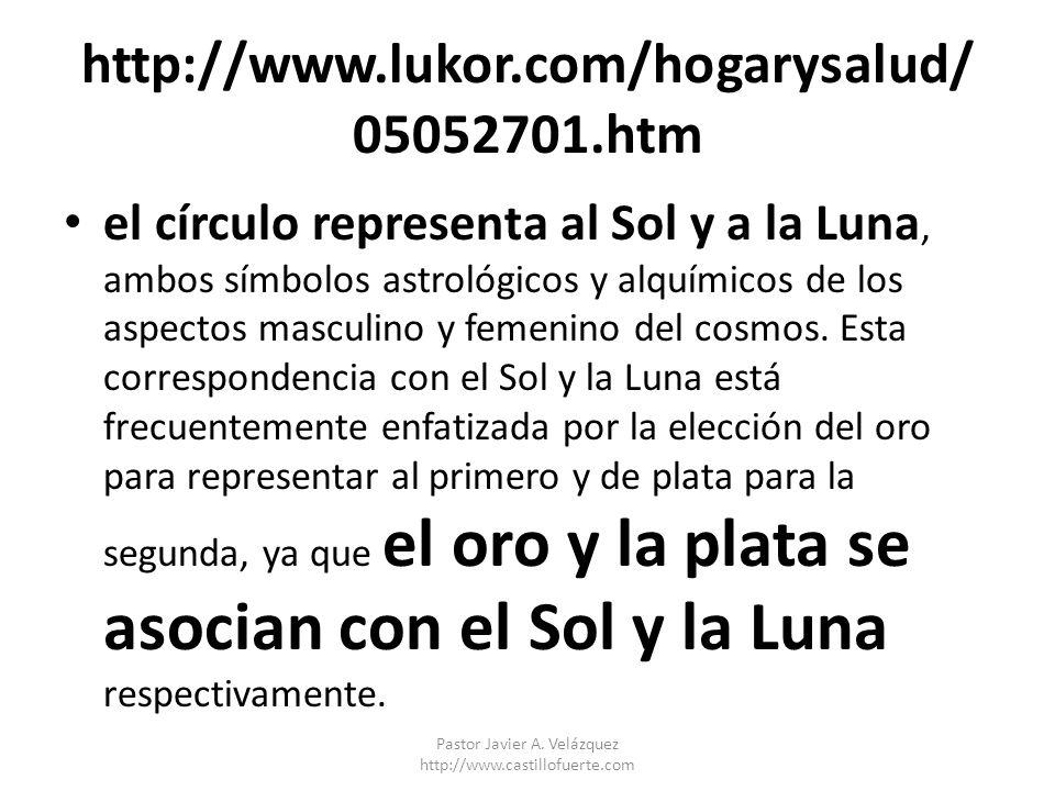 http://www.lukor.com/hogarysalud/ 05052701.htm el círculo representa al Sol y a la Luna, ambos símbolos astrológicos y alquímicos de los aspectos masc