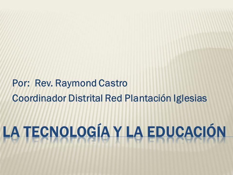 Por: Rev. Raymond Castro Coordinador Distrital Red Plantación Iglesias