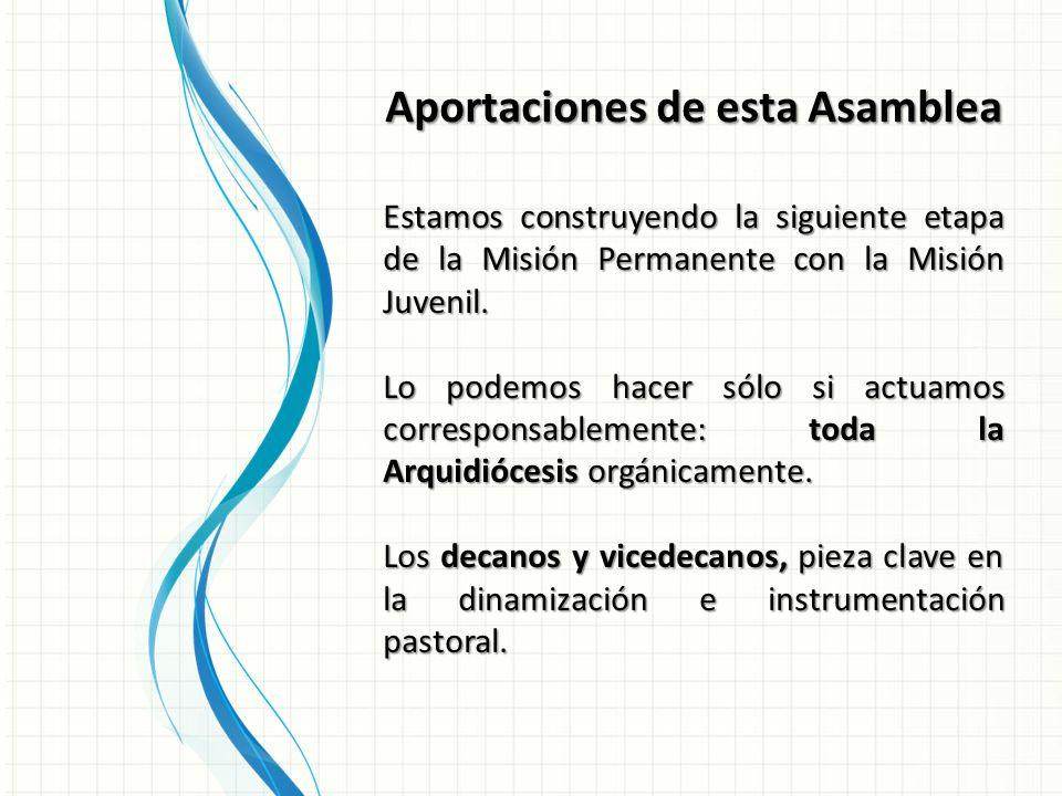Aportaciones de esta Asamblea Estamos construyendo la siguiente etapa de la Misión Permanente con la Misión Juvenil.