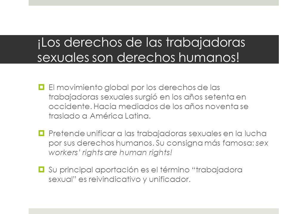 ¡Los derechos de las trabajadoras sexuales son derechos humanos! El movimiento global por los derechos de las trabajadoras sexuales surgió en los años