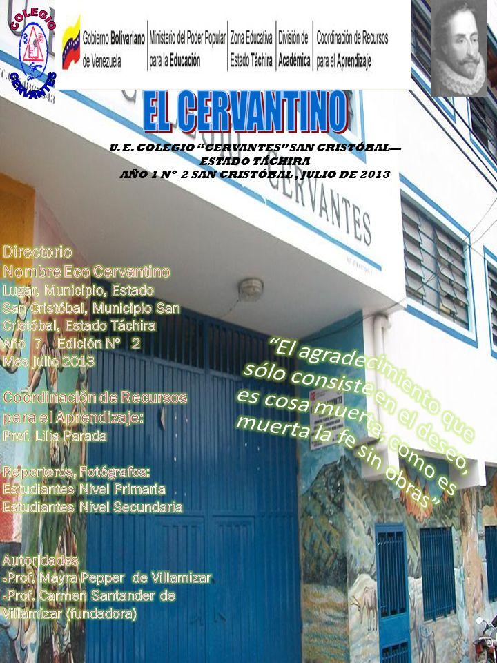 U. E. COLEGIO CERVANTES SAN CRISTÓBAL ESTADO TÁCHIRA AÑO 1 Nº 2 SAN CRISTÓBAL, JULIO DE 2013