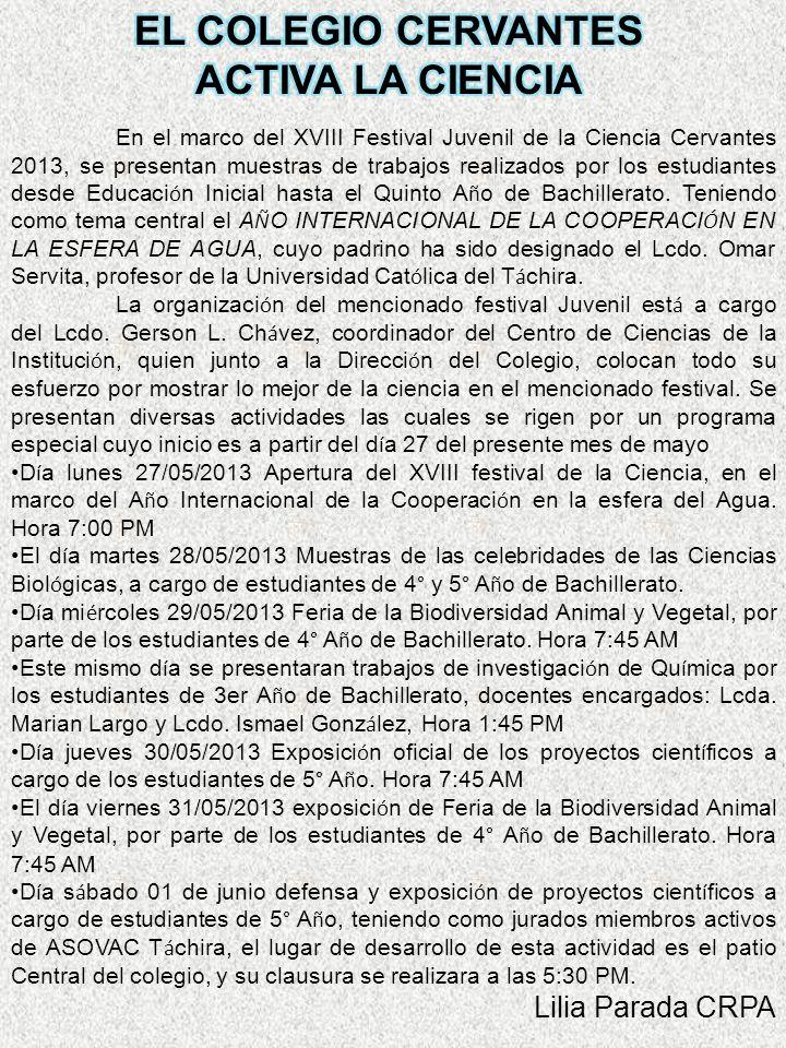 En el marco del XVIII Festival Juvenil de la Ciencia Cervantes 2013, se presentan muestras de trabajos realizados por los estudiantes desde Educaci ó