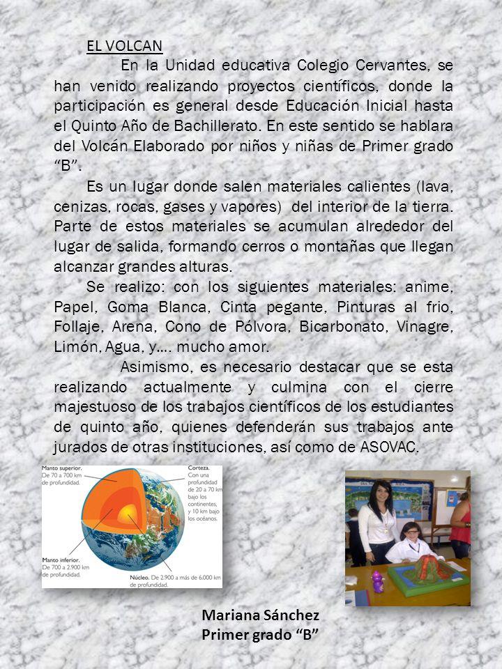 EL VOLCAN En la Unidad educativa Colegio Cervantes, se han venido realizando proyectos científicos, donde la participaci ó n es general desde Educaci