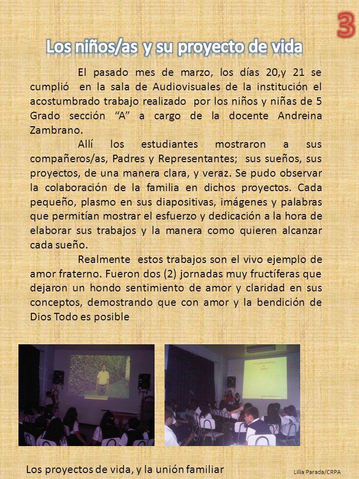 Los proyectos de vida, y la unión familiar Lilia Parada/CRPA El pasado mes de marzo, los días 20,y 21 se cumplió en la sala de Audiovisuales de la ins