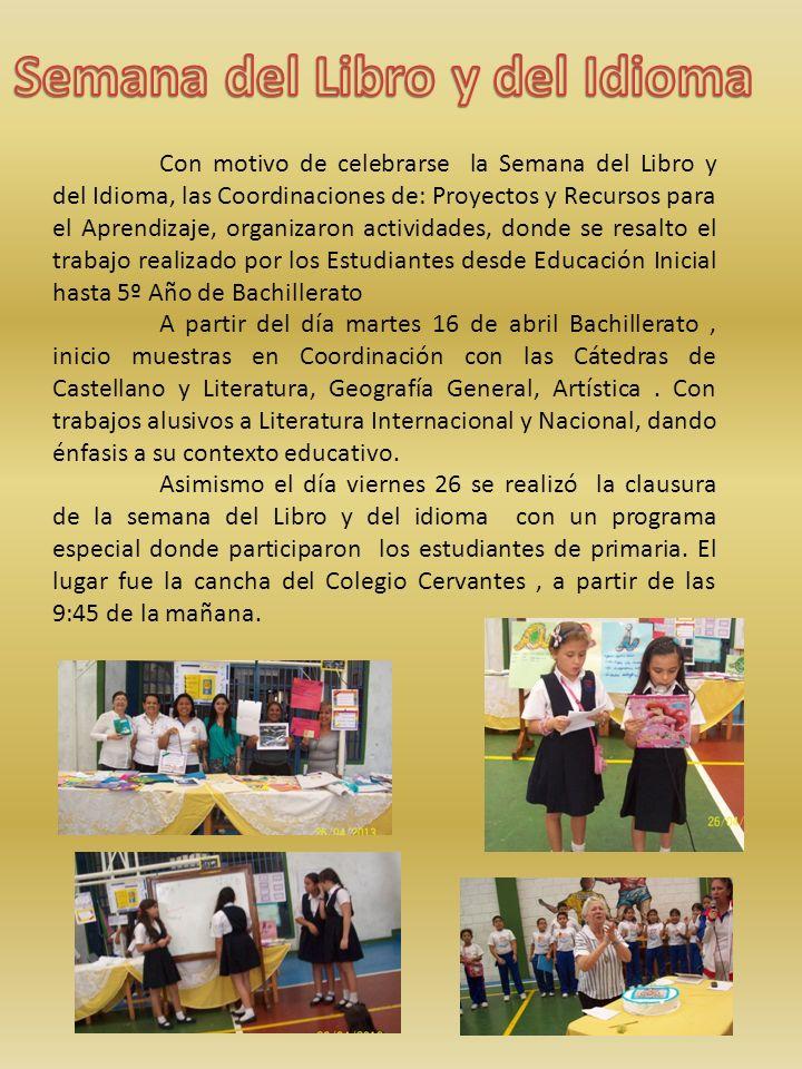 Con motivo de celebrarse la Semana del Libro y del Idioma, las Coordinaciones de: Proyectos y Recursos para el Aprendizaje, organizaron actividades, d