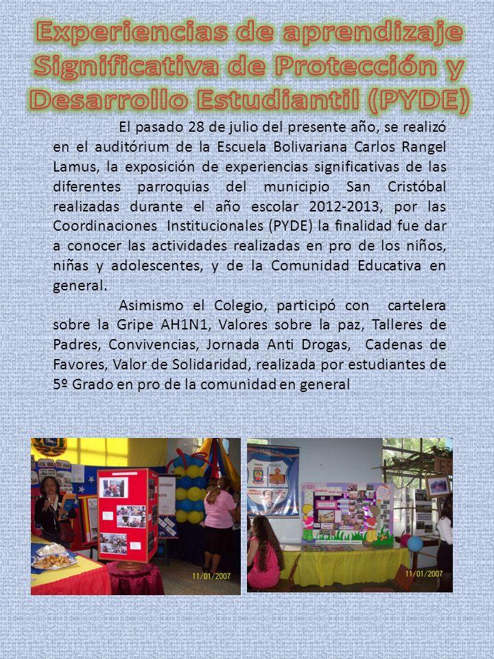 El pasado 28 de julio del presente año, se realizó en el auditórium de la Escuela Bolivariana Carlos Rangel Lamus, la exposición de experiencias signi