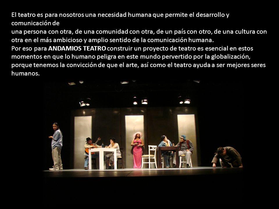 Queremos en ANDAMIOS TEATRO hacer un teatro de calidad y calidez humana, donde la sensibilidad, la inteligencia, la imaginación y el rigor artístico sean siempre emblemáticos en nuestro trabajo.