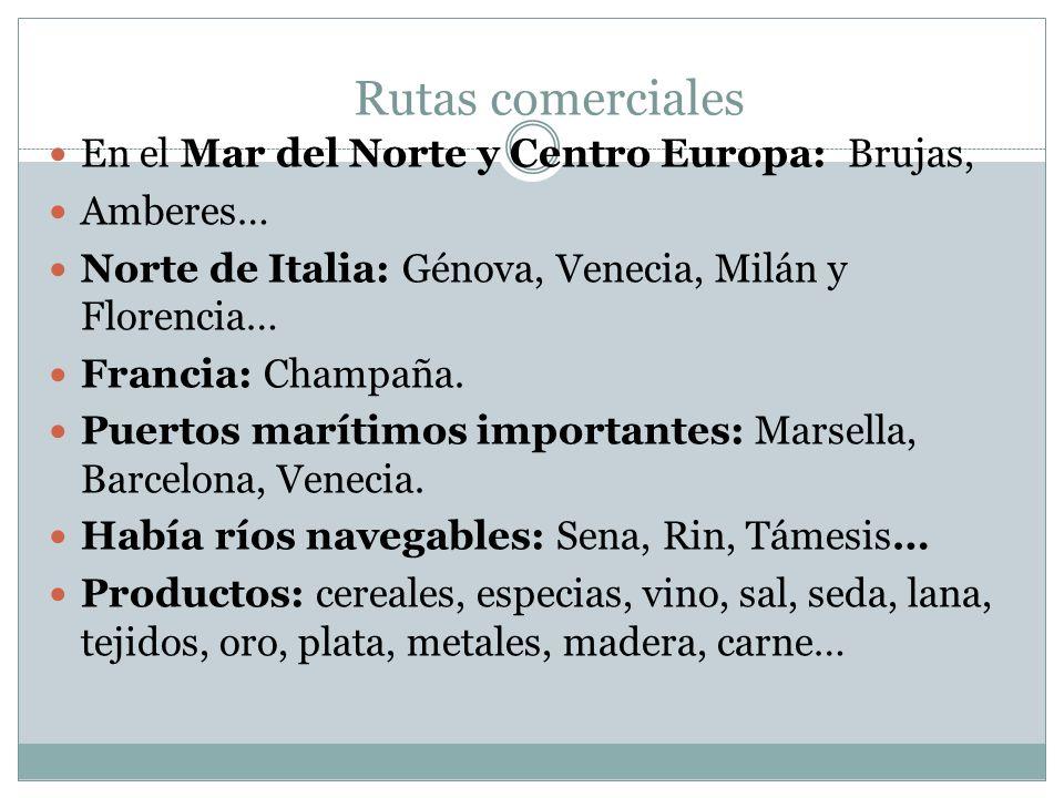En el Mar del Norte y Centro Europa: Brujas, Amberes… Norte de Italia: Génova, Venecia, Milán y Florencia… Francia: Champaña. Puertos marítimos import
