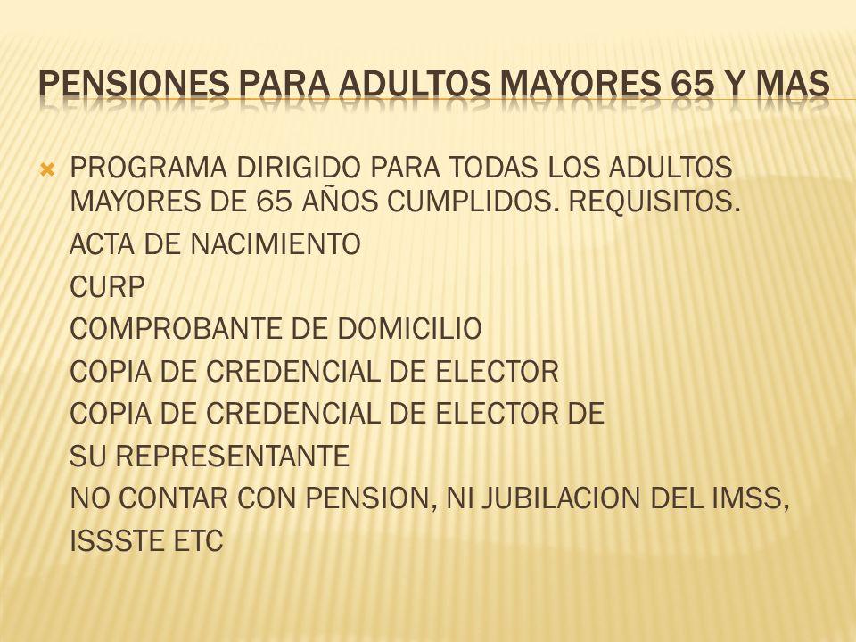 PROGRAMA DIRIGIDO PARA TODAS LOS ADULTOS MAYORES DE 65 AÑOS CUMPLIDOS.