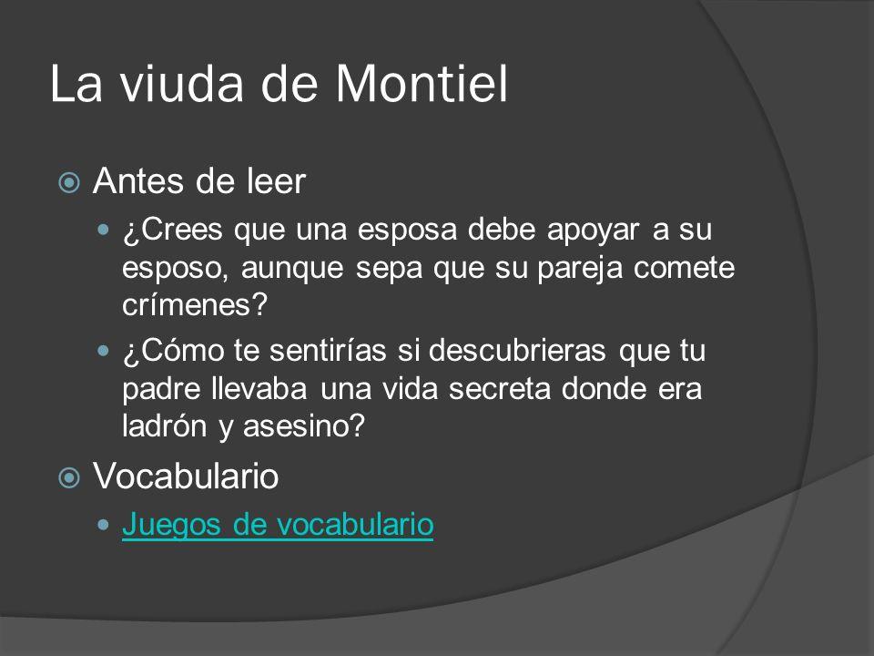 La viuda de Montiel Antes de leer ¿Crees que una esposa debe apoyar a su esposo, aunque sepa que su pareja comete crímenes? ¿Cómo te sentirías si desc