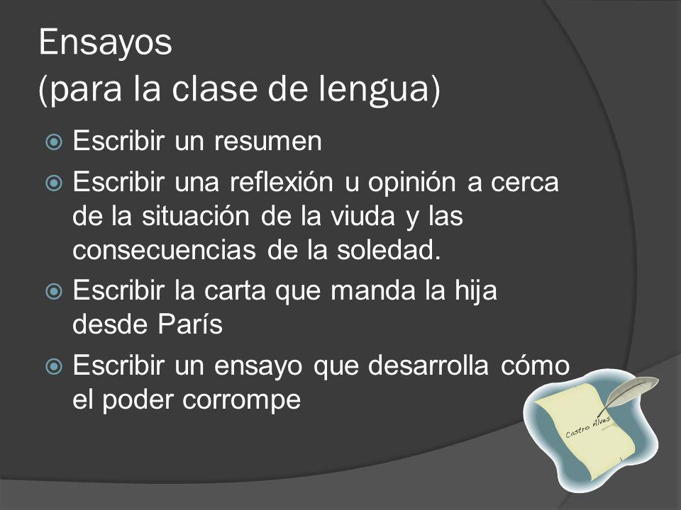 Ensayos (para la clase de lengua) Escribir un resumen Escribir una reflexión u opinión a cerca de la situación de la viuda y las consecuencias de la s