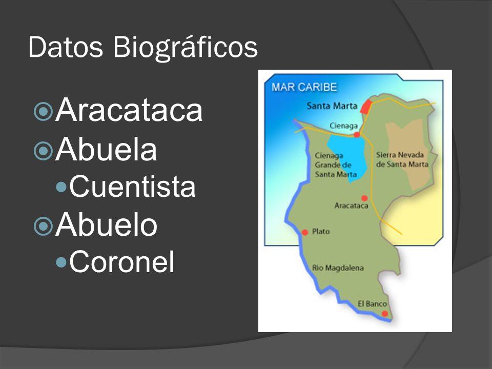 Datos Biográficos Aracataca Abuela Cuentista Abuelo Coronel