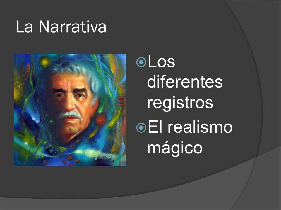 La Narrativa Los diferentes registros El realismo mágico