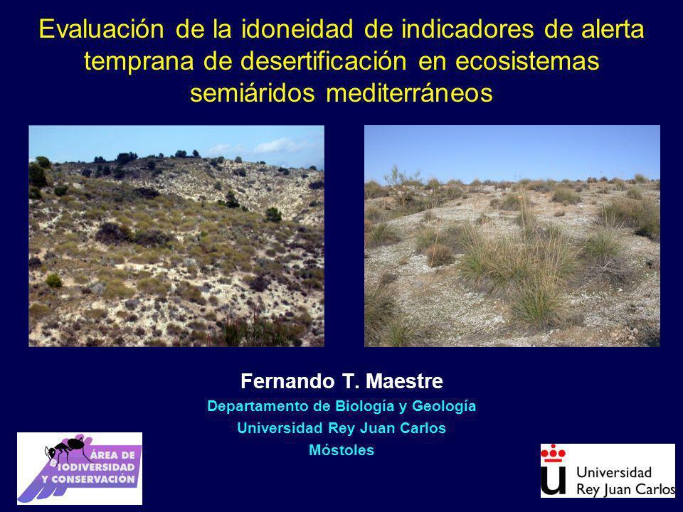 Evaluación de la idoneidad de indicadores de alerta temprana de desertificación en ecosistemas semiáridos mediterráneos Fernando T.