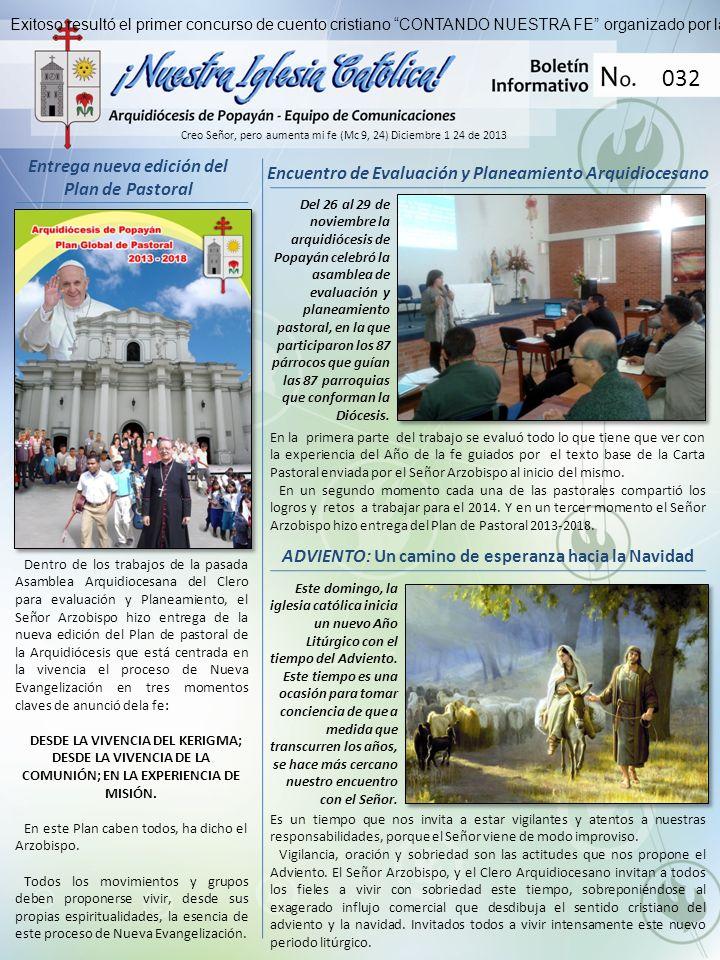Encuentro de Evaluación y Planeamiento Arquidiocesano Creo Señor, pero aumenta mi fe (Mc 9, 24) Diciembre 1 24 de 2013 032 Exitoso resultó el primer c
