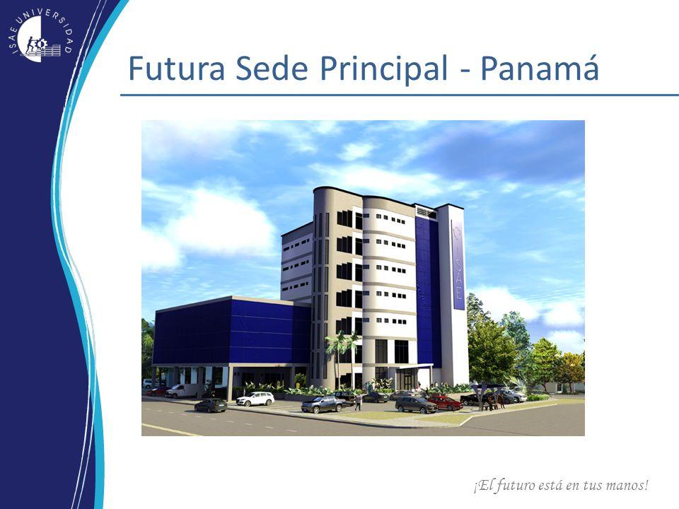 ¡El futuro está en tus manos! Futura Sede Principal - Panamá