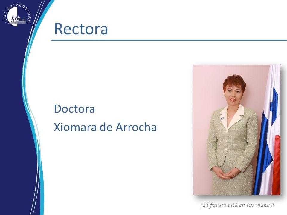 ¡El futuro está en tus manos! Rectora Doctora Xiomara de Arrocha
