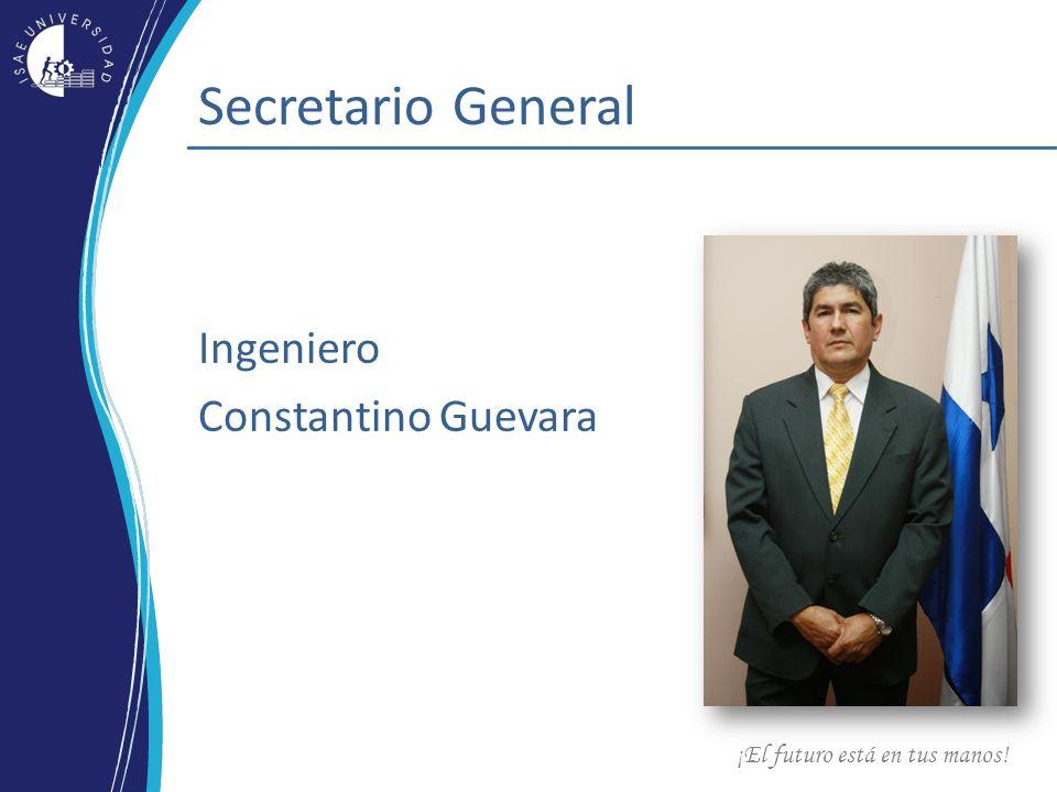 ¡El futuro está en tus manos! Secretario General Ingeniero Constantino Guevara
