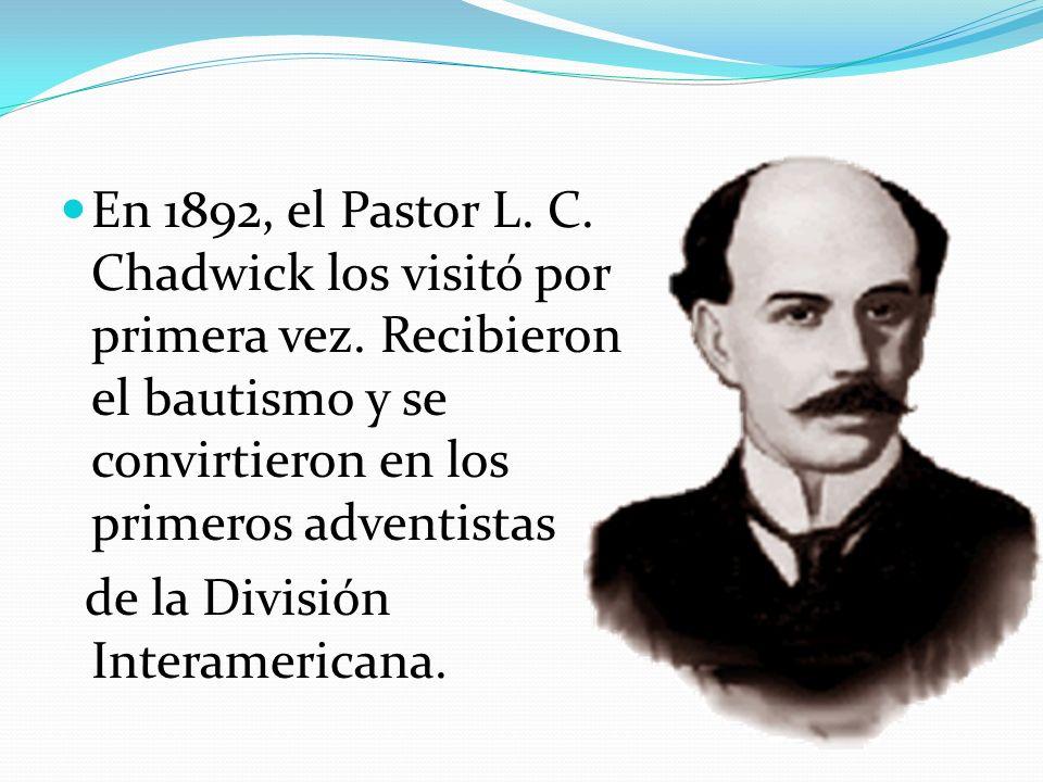 En 1892, el Pastor L.C. Chadwick los visitó por primera vez.