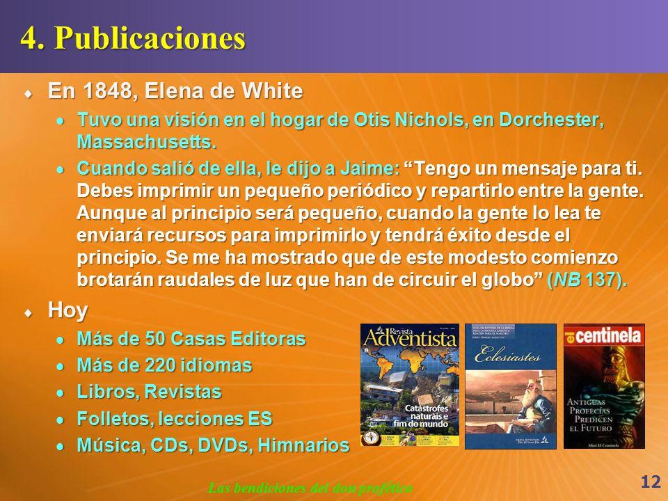4. Publicaciones En 1848, Elena de White En 1848, Elena de White Tuvo una visión en el hogar de Otis Nichols, en Dorchester, Massachusetts. Tuvo una v