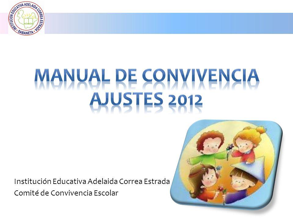 Institución Educativa Adelaida Correa Estrada Comité de Convivencia Escolar