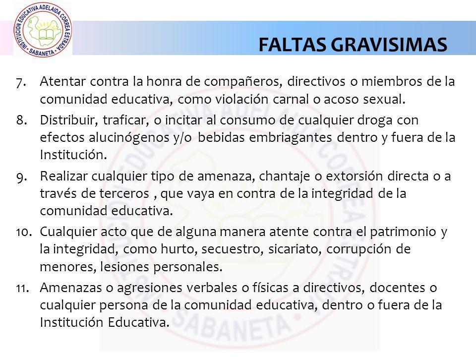 7.Atentar contra la honra de compañeros, directivos o miembros de la comunidad educativa, como violación carnal o acoso sexual.