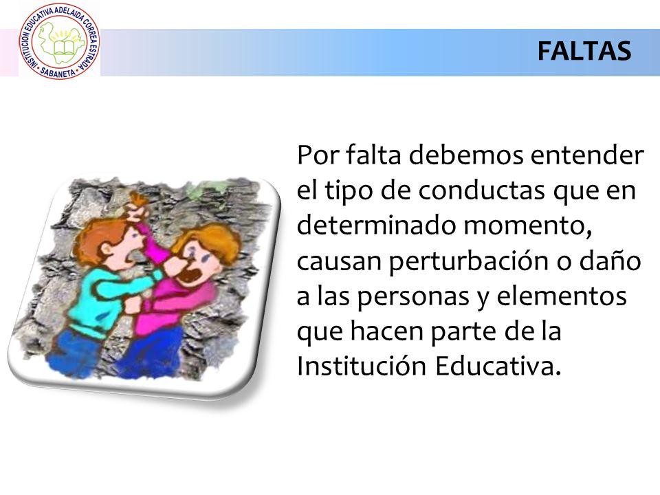 FALTAS Leves Graves Gravísimas Las faltas se clasifican en: