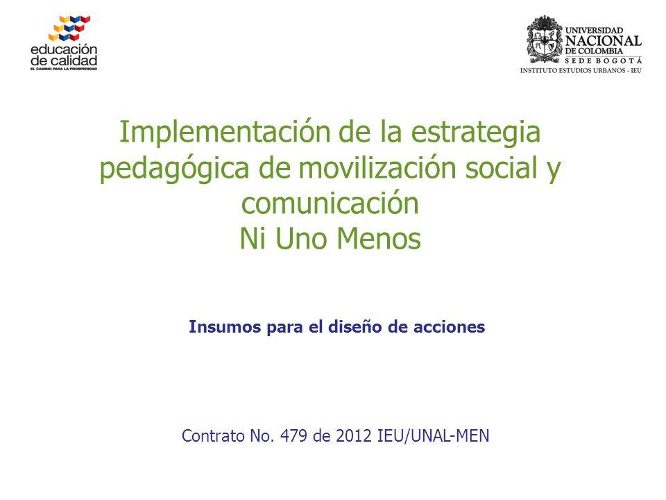Implementación de la estrategia pedagógica de movilización social y comunicación Ni Uno Menos Contrato No.