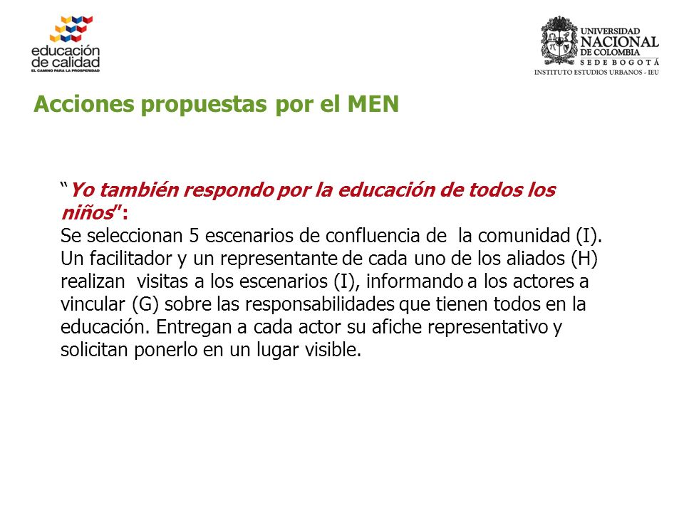 Acciones propuestas por el MEN Yo también respondo por la educación de todos los niños: Se seleccionan 5 escenarios de confluencia de la comunidad (I).