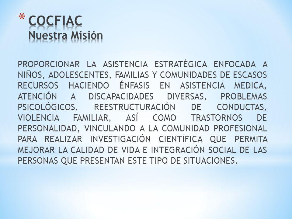 PROPORCIONAR LA ASISTENCIA ESTRATÉGICA ENFOCADA A NIÑOS, ADOLESCENTES, FAMILIAS Y COMUNIDADES DE ESCASOS RECURSOS HACIENDO ÉNFASIS EN ASISTENCIA MEDICA, ATENCIÓN A DISCAPACIDADES DIVERSAS, PROBLEMAS PSICOLÓGICOS, REESTRUCTURACIÓN DE CONDUCTAS, VIOLENCIA FAMILIAR, ASÍ COMO TRASTORNOS DE PERSONALIDAD, VINCULANDO A LA COMUNIDAD PROFESIONAL PARA REALIZAR INVESTIGACIÓN CIENTÍFICA QUE PERMITA MEJORAR LA CALIDAD DE VIDA E INTEGRACIÓN SOCIAL DE LAS PERSONAS QUE PRESENTAN ESTE TIPO DE SITUACIONES.