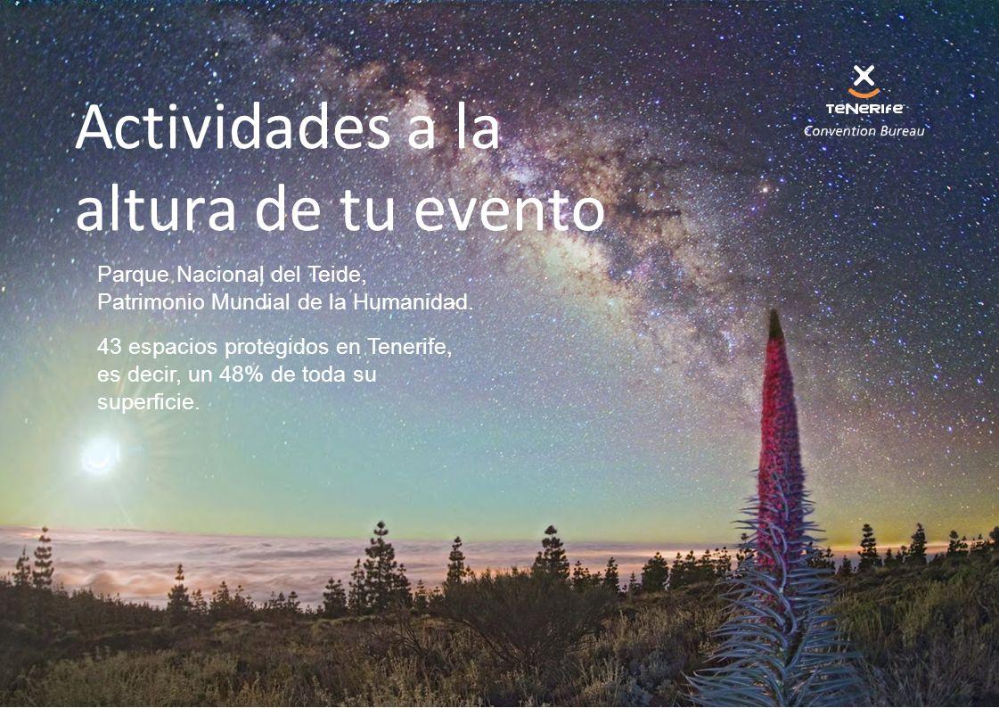 Parque Nacional del Teide, Patrimonio Mundial de la Humanidad. 43 espacios protegidos en Tenerife, es decir, un 48% de toda su superficie. Actividades