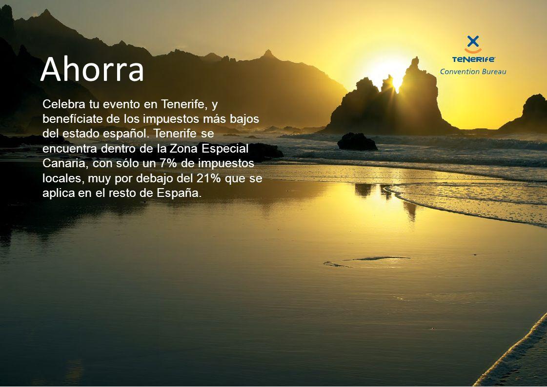 Ahorra Celebra tu evento en Tenerife, y benefíciate de los impuestos más bajos del estado español. Tenerife se encuentra dentro de la Zona Especial Ca