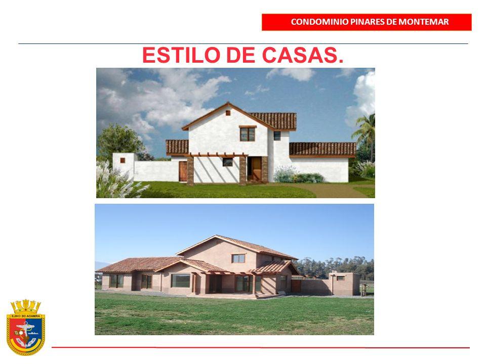 ESTILO DE CASAS. CONDOMINIO PINARES DE MONTEMAR
