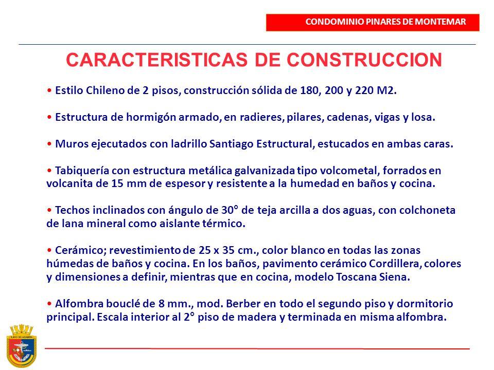 CARACTERISTICAS DE CONSTRUCCION Estilo Chileno de 2 pisos, construcción sólida de 180, 200 y 220 M2. Estructura de hormigón armado, en radieres, pilar