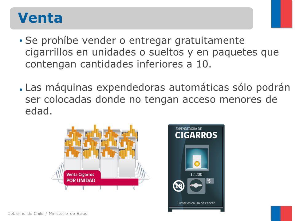 Gobierno de Chile / Ministerio de Salud Se prohíbe vender o entregar gratuitamente cigarrillos en unidades o sueltos y en paquetes que contengan canti